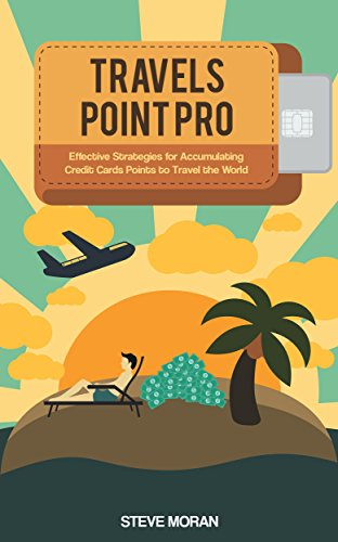 Travel Points Pro - Effective Strategies for Accumulating Credit Card Points to Travel the World