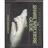 The Shark Watcher's Guide, Guido Dingerkus, 0671502344