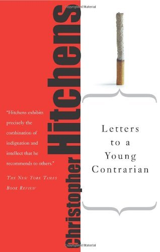By Christopher Hitchens - Letters to a Young Contrarian (First Trade Paper Edition) (3/14/05)