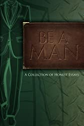 Be A Man (English Edition)
