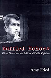 Muffled Echoes: Oliver North and the Politics of Public Opinion