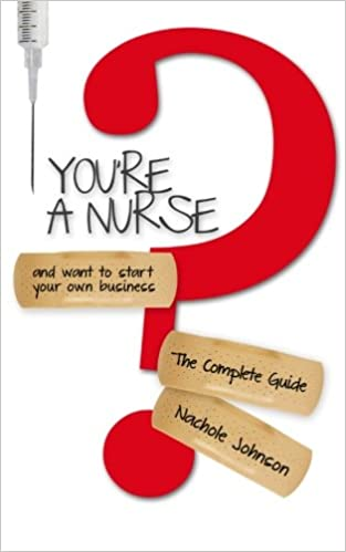 9 Out Of 10 Alaska Nurses Say Theyve Seen Or Felt >> You Re A Nurse And Want To Start Your Own Business The Complete