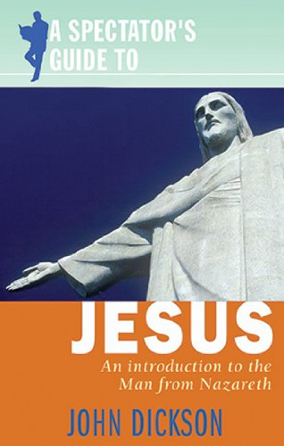 Spectator's Guide to Jesus, A: An Introduction to the Man from - City Shopping Dickson
