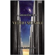 A Biblioteca do Velho Mundo (Portuguese Edition)