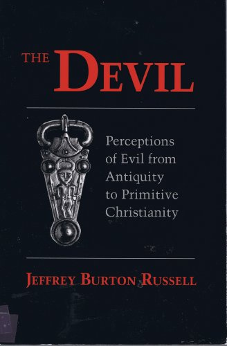 The Devil : Perceptions of Evil from Antiquity to Primitive Christianity