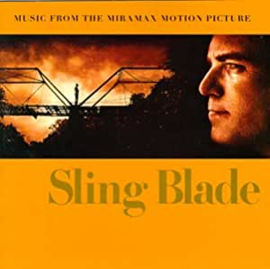 Sling Blade: Music From The Miramax Motion Picture