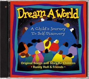 Dream a World-A Childs Journey to Self-Discovery by CD Baby