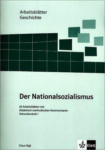 Arbeitsblätter Geschichte - Nationalsozialismus: Sekundarstufe I. 29 Arbeitsblätter mit didaktisch-methodischen Kommentaren