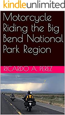Motorcycle Riding the Big Bend National Park Region