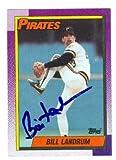 Bill Landrum autographed baseball card (Pittsburgh Pirates) 1990 Topps #425