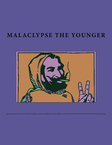 Jonesboro's House of Eris' Science and Fnord Committee   Presents  The Affordable and House Official   MAGNUM OPIATE OF MALACLYPSE THE YOUNGER  Principia Discordia [Malaclypse The Younger] (Tapa Blanda)