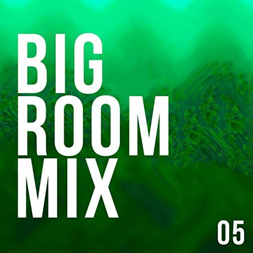 Big Room Mix 05 - Room Big Mix