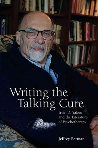 Writing the Talking Cure: Irvin D. Yalom and the