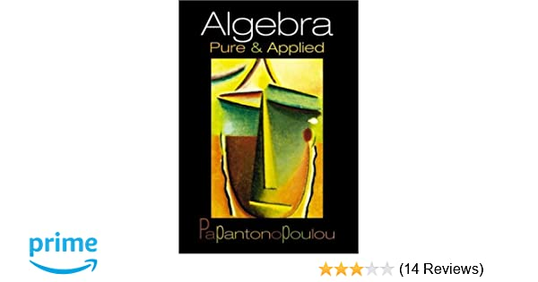 Algebra pure and applied aigli papantonopoulou 9780130882547 algebra pure and applied aigli papantonopoulou 9780130882547 amazon books fandeluxe Gallery