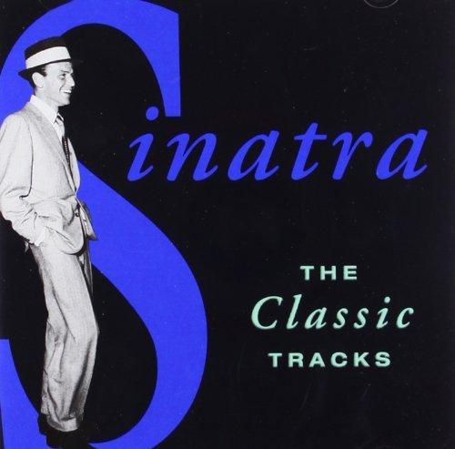 Frank Sinatra - The Classic Tracks By Frank Sinatra (1994-01-17) - Zortam Music
