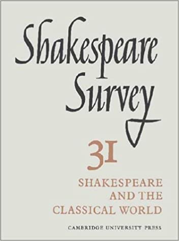 Shakespeare Survey: Volume 31, Shakespeare and the Classical World: an Index to Surveys 21-30: v. 31