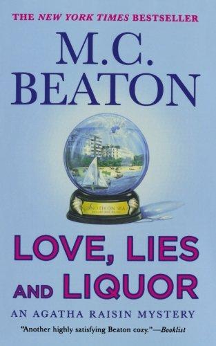 Love, Lies and Liquor: An Agatha Raisin Mystery (Agatha Raisin Mysteries) pdf