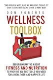 Wellness Toolbox: Debunking Myths about Fitness and Nutrition to Provide All the Tools You Need for a Healthier and Happier Life.