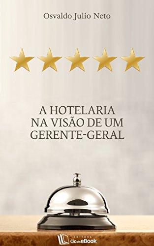 A hotelaria na visão de um gerente-geral