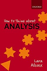 Analysis (sometimes called Real Analysis or Advanced Calculus) is a core subject in most undergraduate mathematics degrees. It is elegant, clever and rewarding to learn, but it is hard. Even the best students find it challenging, and those wh...
