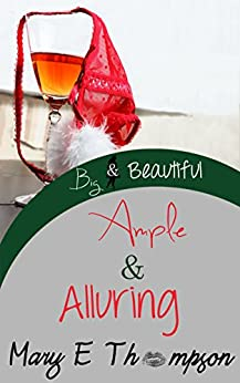 Ample & Alluring (Big & Beautiful Book 13) by [Thompson, Mary E]