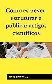 Como escrever, estruturar e publicar artigos científicos