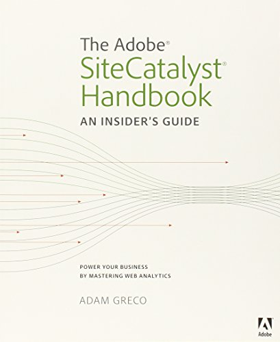 The Adobe Sitecatalyst Handbook  An Insiders Guide