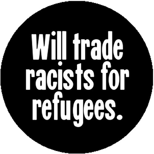 Good-Looking Corpse button badges and stickers Badge Will Trade Racists For Refugees Anti Racist Donald Trump Activist Occupy Activist Sticker