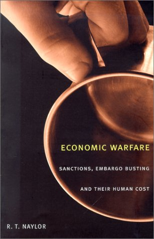 Economic Warfare: Sanctions, Embargo Busting, and Their Human Cost PDF
