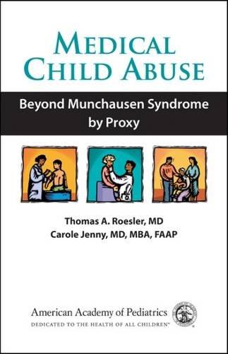 Read Online Medical Child Abuse: Beyond Munchausen Syndrome by Proxy pdf epub