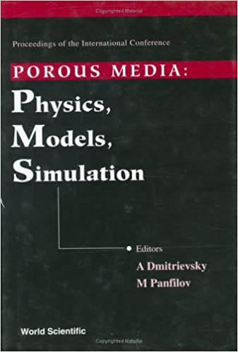 Book Porous Media: Physics, Models, Simulation - Proceedings of the International Conference: Physics, Models, Simulation - Proceedings of the International Conference, Moscow, Russia 19-21 November 1997