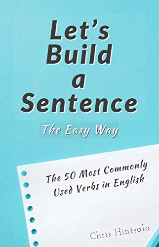 Let's Build a Sentence: The Easy Way: The 50 Most Commonly
