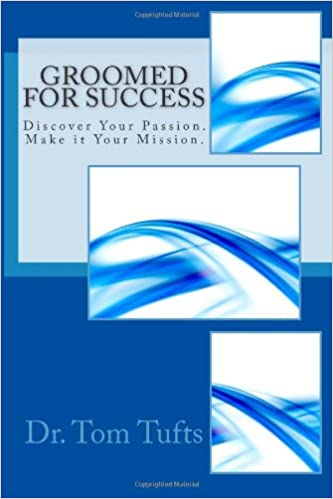 Book Groomed for Success: Discover Your Passion. Make it Your Mission.