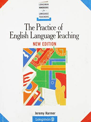 The Practice of English Language Teaching, New Edition (Longman Handbooks for Language Teachers)