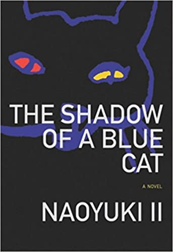 Image result for Naoyuki Ii, The Shadow of a Blue Cat,