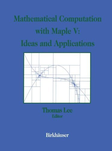 Mathematical Computation with Maple V: Ideas and Applications: Proceedings of the Maple Summer Workshop and Symposium, University of Michigan, Ann Arbor, June 28-30, - Shop Arbor