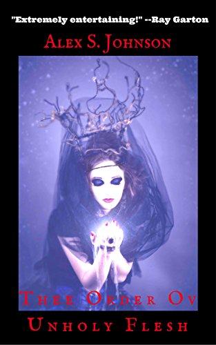 Thee Order Ov Unholy Flesh (Thee Kult Ov Bad Nuns Book 1)