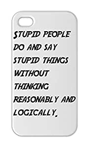 Stupid people do and say stupid things without thinking Iphone 5-5s plastic case