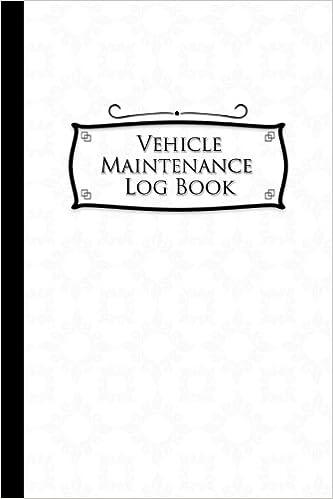 vehicle maintenance log book repairs and maintenance record book
