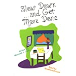Slow Down and Get More Done | Marshall J. Cook