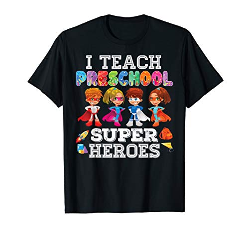 I Teach Preschool Superheroes T-Shirt Back To School