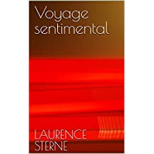 Voyage sentimental (French Edition)