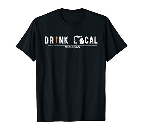 Drink Craft Beer: Drink Local Michigan T Shirt