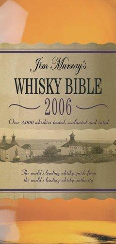 Jim Murray's Whisky Bible 2006