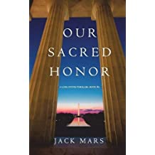 Our Sacred Honor (A Luke Stone Thriller Book 6) (Volume 6)