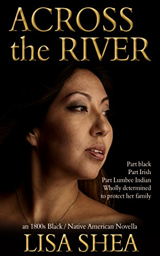 Search : Across the River - an 1800s Black / Native American Novella (The Lumbee Indian Saga Book 1)