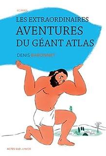 Les extraordinaires aventures du géant Atlas, Baronnet, Denis