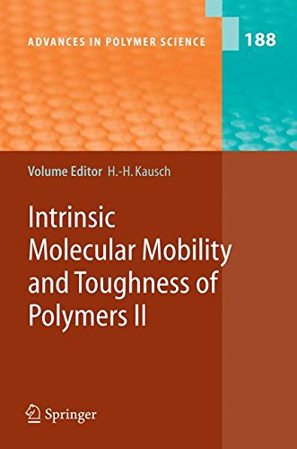 Intrinsic Molecular Mobility and Toughness of Polymers II (Advances in Polymer Science) (v. 2)