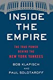 img - for Inside the Empire: The True Power Behind the New York Yankees book / textbook / text book