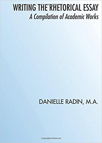 writing the rhetorical essay danielle radin ma 9781629948539 amazoncom books - Example Of A Rhetorical Essay